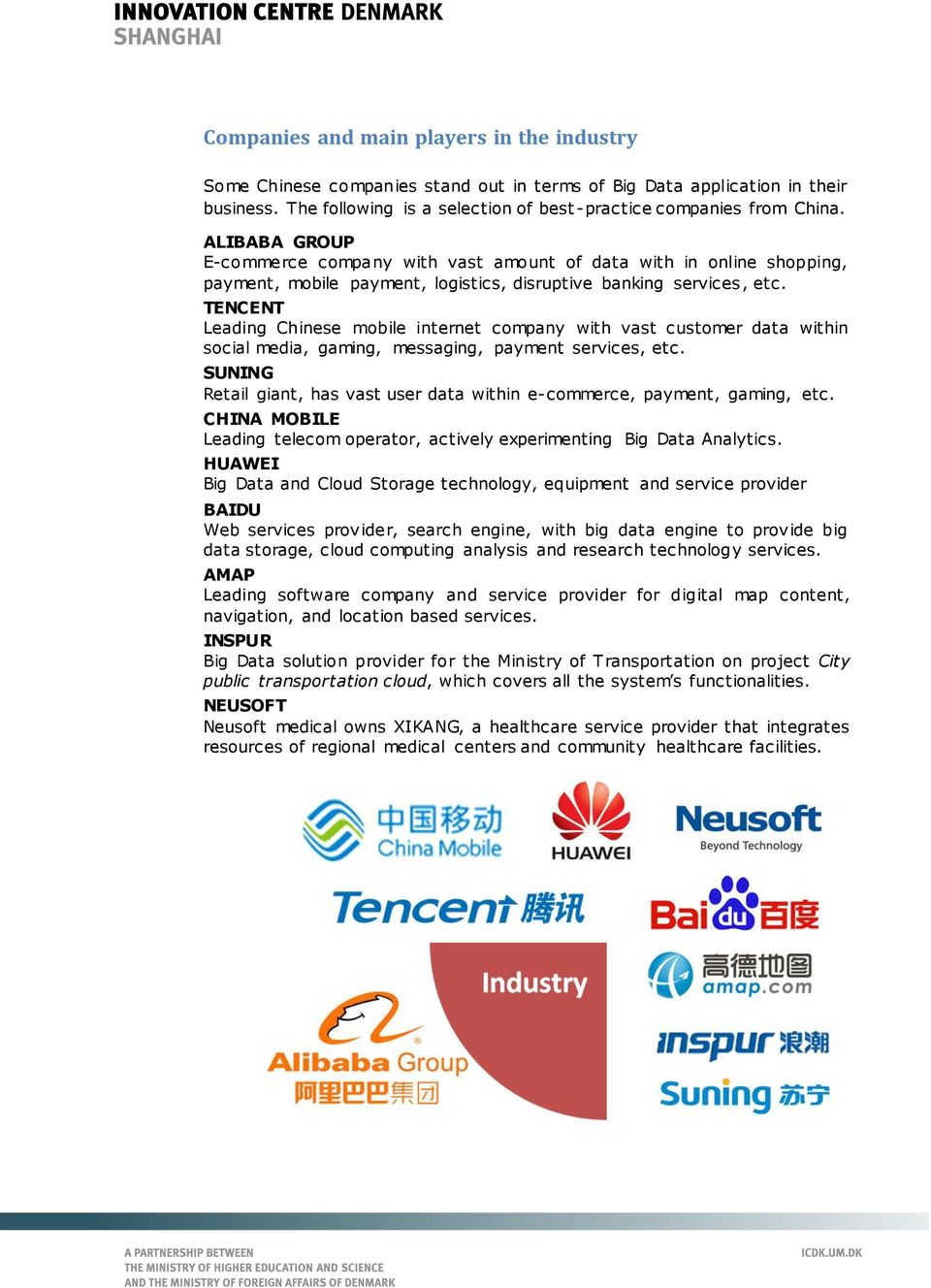 TENCENT Leading Chinese mobile internet company with vast customer data within social media, gaming, messaging, payment services, etc.