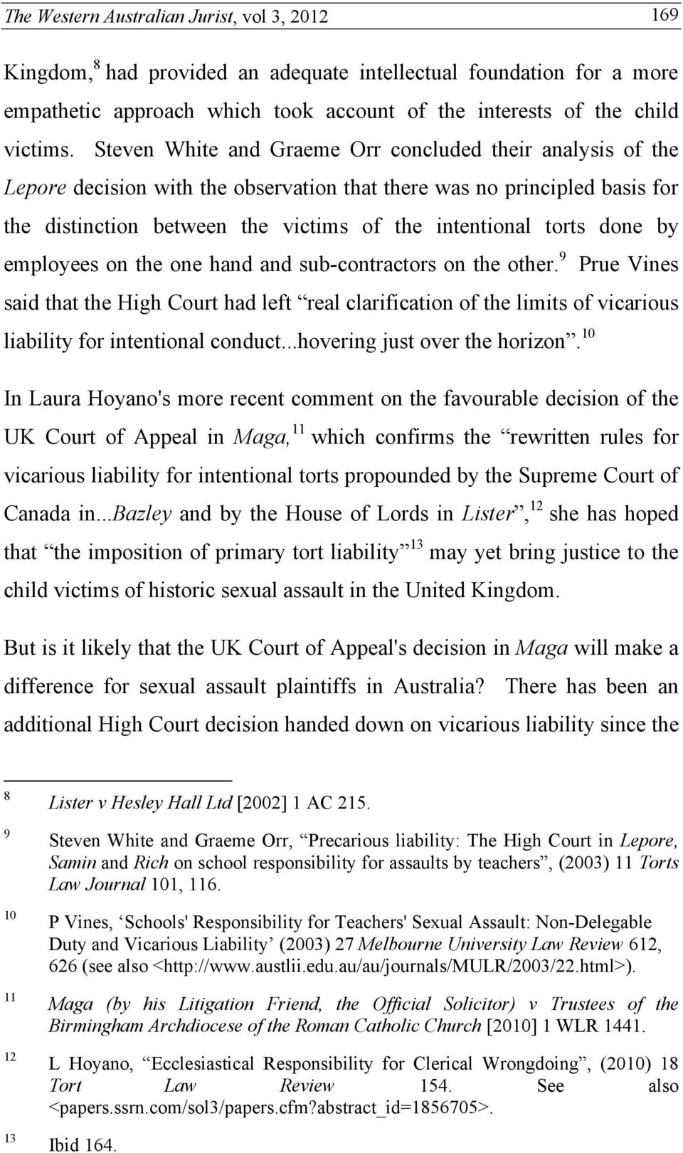 Vicarious Liability Nondelegable Duty And Child Sexual Abuse Is  Done By Employees On The One Hand And Subcontractors On The Other     Thompson Vicarious Liability  Example Of Essay Writing In English also High School English Essay Topics  Sample Essay Thesis Statement