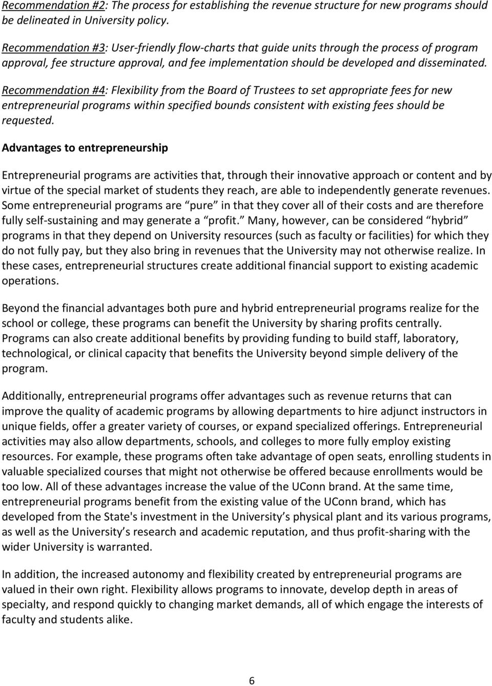 Recommendation #4: Flexibility from the Board of Trustees to set appropriate fees for new entrepreneurial programs within specified bounds consistent with existing fees should be requested.