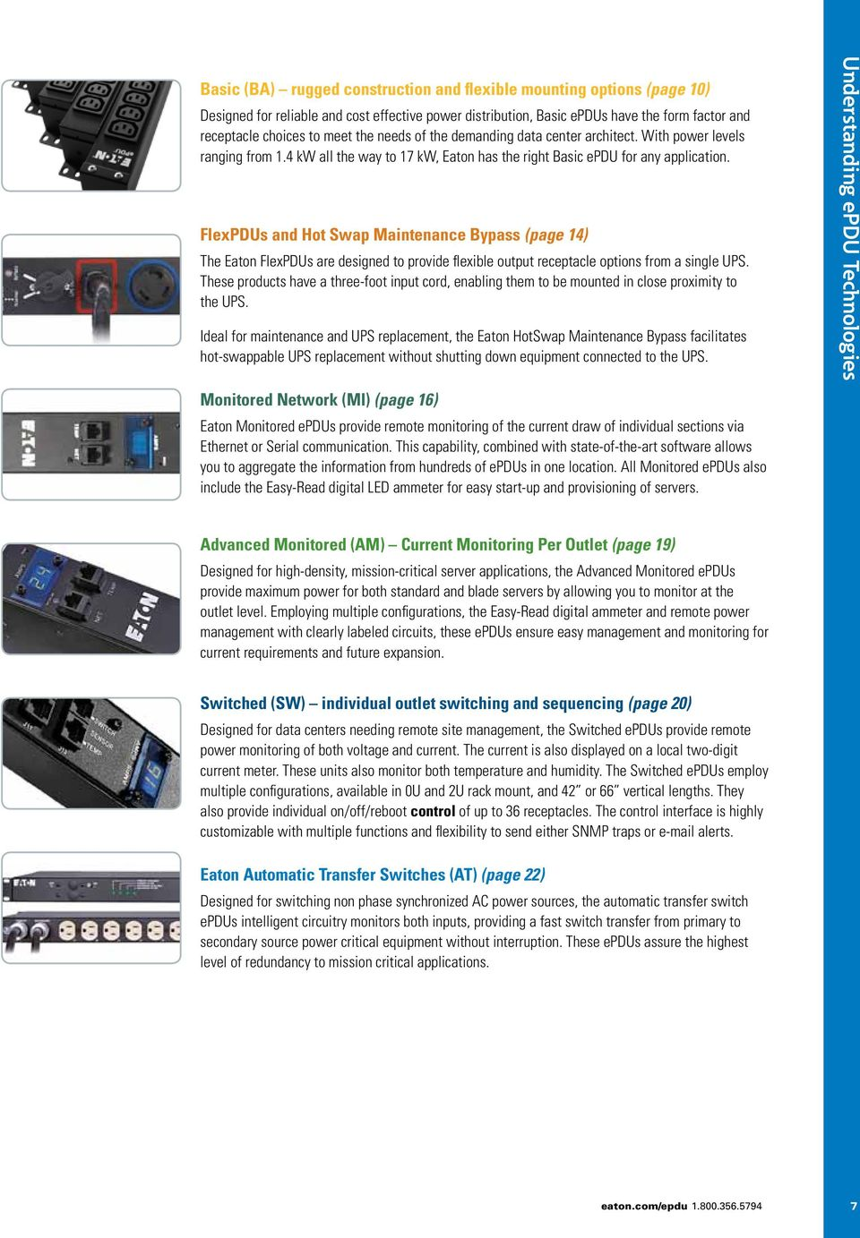 FlexPDUs and Hot Swap Maintenance Bypass (page 14) The Eaton FlexPDUs are designed to provide flexible output receptacle options from a single UPS.