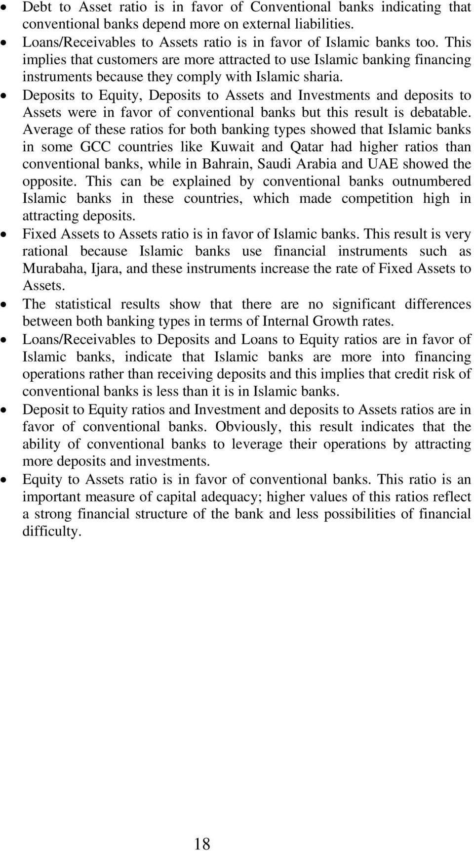 Deposits to Equity, Deposits to Assets and Investments and deposits to Assets were in favor of conventional banks but this result is debatable.