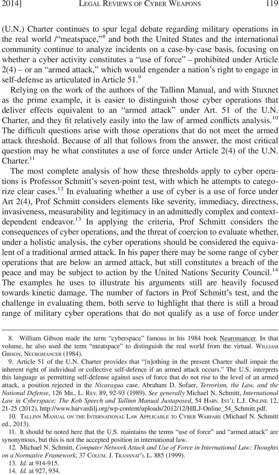 ) Charter continues to spur legal debate regarding military operations in the real world / meatspace, 8 and both the United States and the international community continue to analyze incidents on a