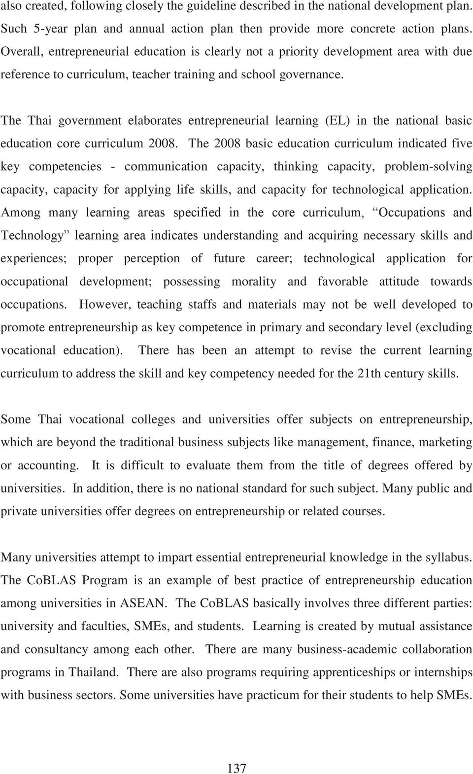 The Thai government elaborates entrepreneurial learning (EL) in the national basic education core curriculum 2008.