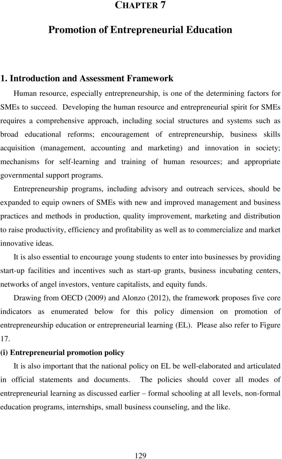 entrepreneurship, business skills acquisition (management, accounting and marketing) and innovation in society; mechanisms for self-learning and training of human resources; and appropriate