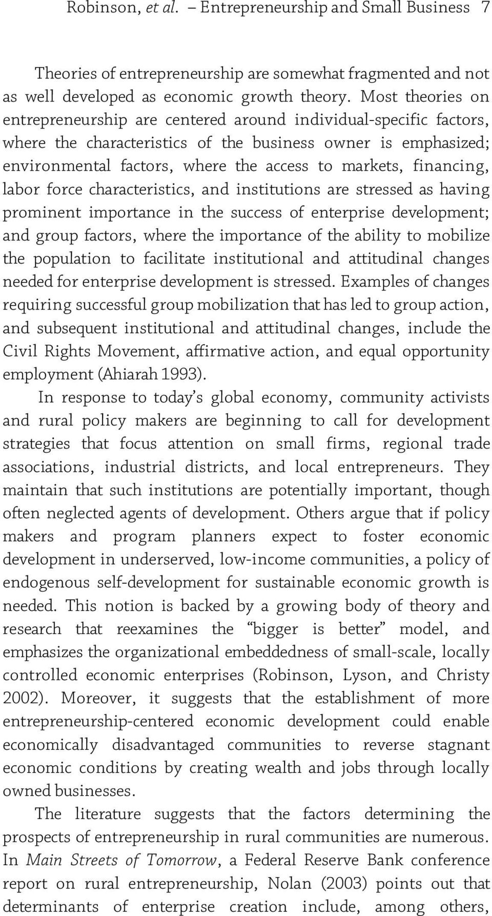 financing, labor force characteristics, and institutions are stressed as having prominent importance in the success of enterprise development; and group factors, where the importance of the ability