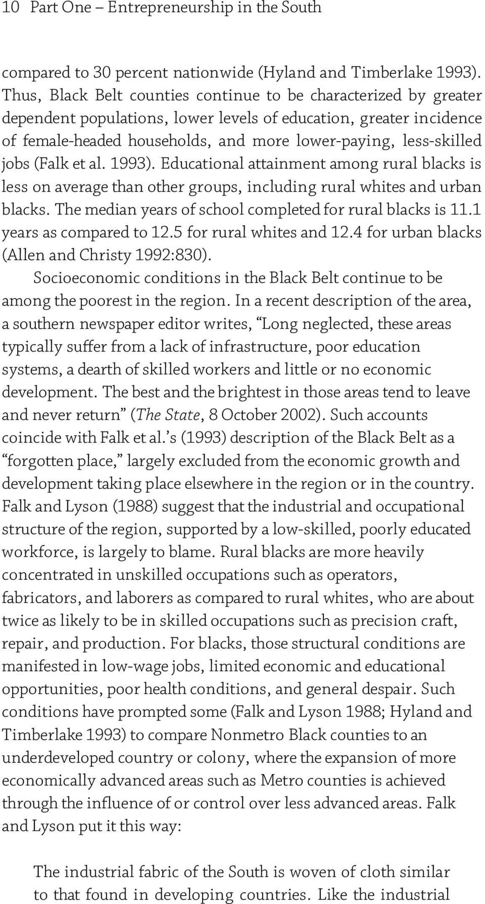 jobs (Falk et al. 1993). Educational attainment among rural blacks is less on average than other groups, including rural whites and urban blacks.