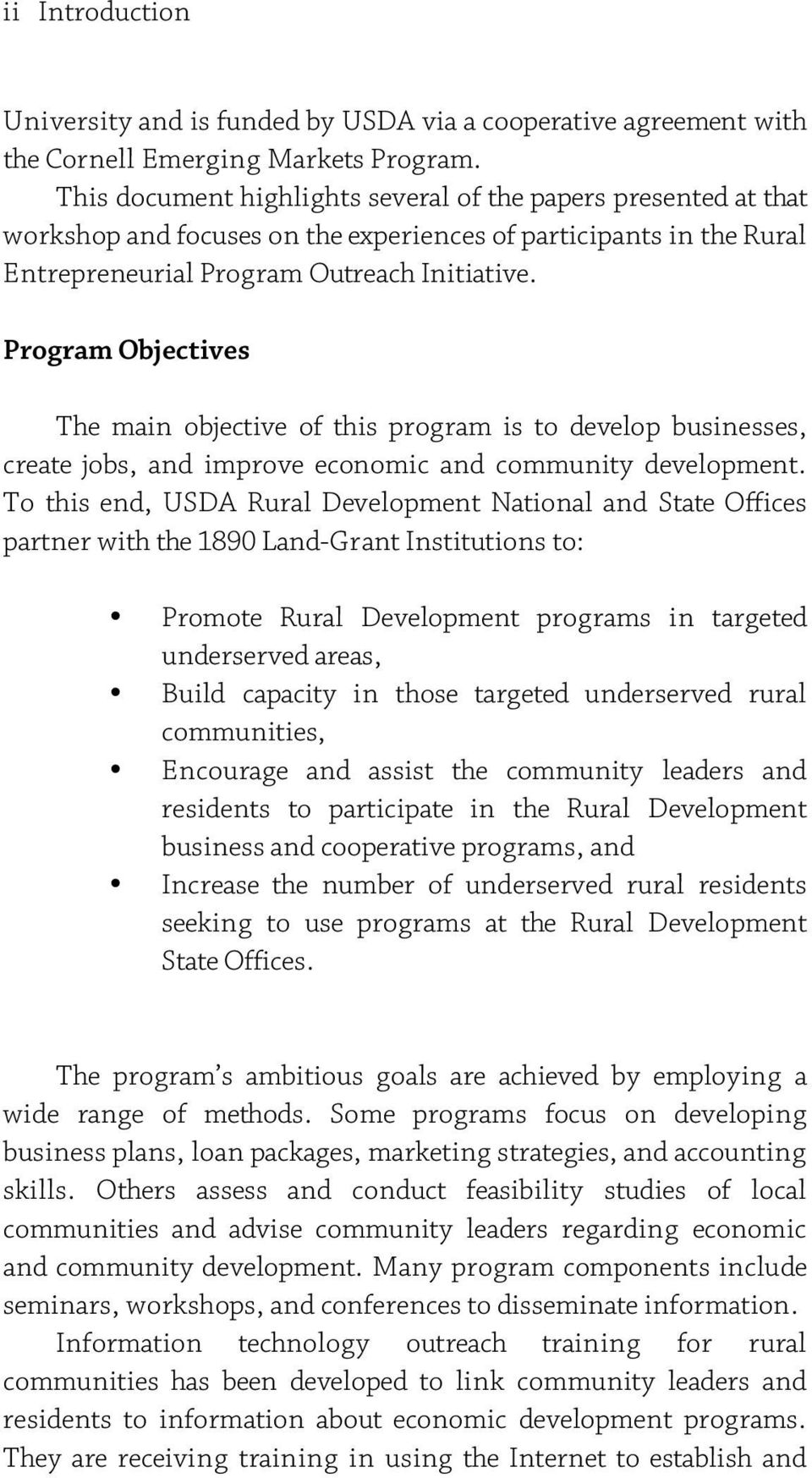 Program Objectives The main objective of this program is to develop businesses, create jobs, and improve economic and community development.