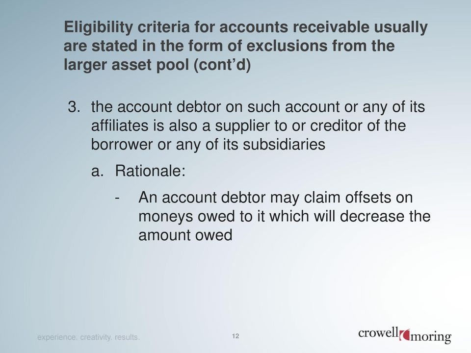 the account debtor on such account or any of its affiliates is also a supplier to or creditor