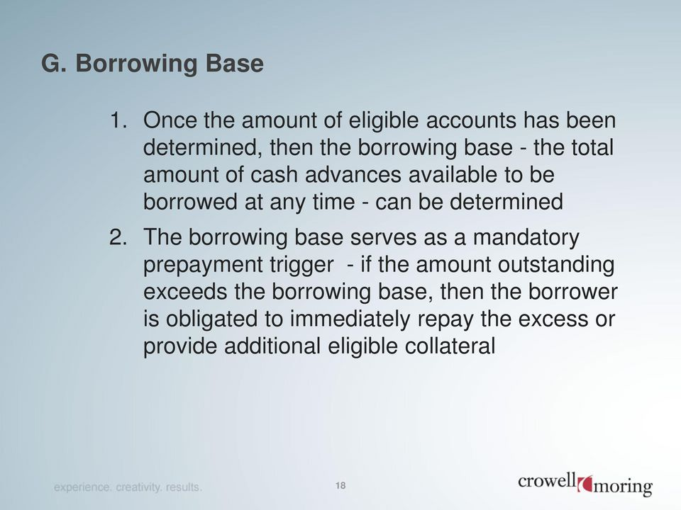 cash advances available to be borrowed at any time - can be determined 2.