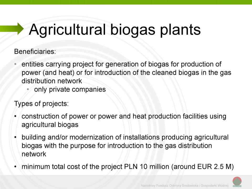 facilities using agricultural biogas building and/or modernization of installations producing agricultural biogas with the purpose for introduction