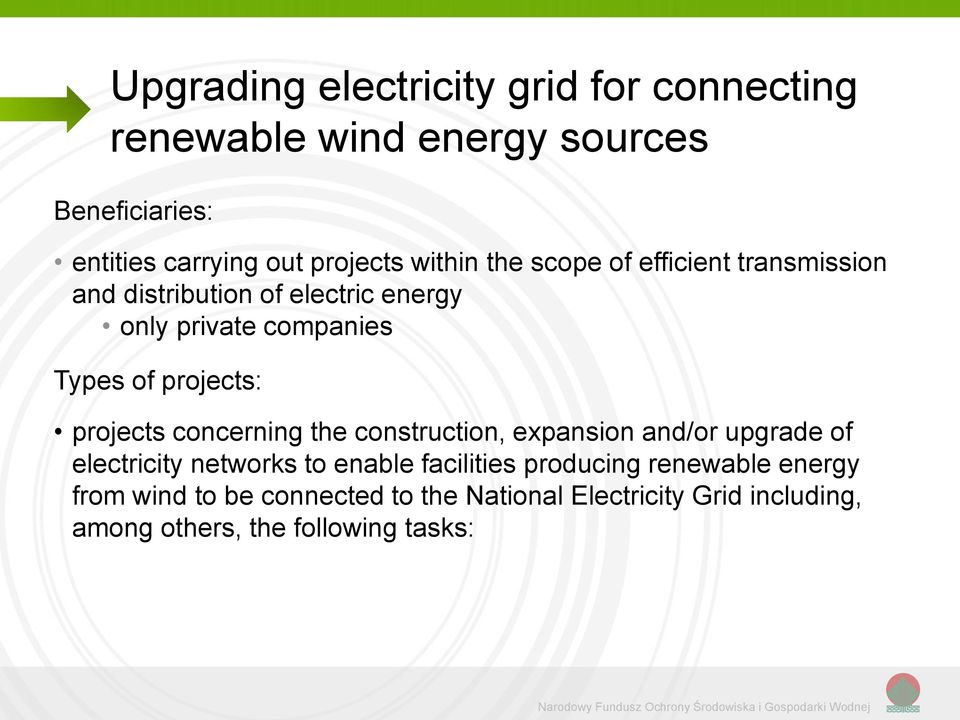 construction, expansion and/or upgrade of electricity networks to enable facilities producing renewable energy from wind to be