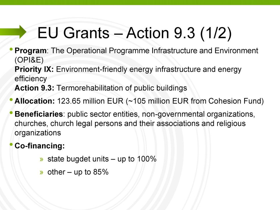 infrastructure and energy efficiency Action 9.3: Termorehabilitation of public buildings Allocation: 123.