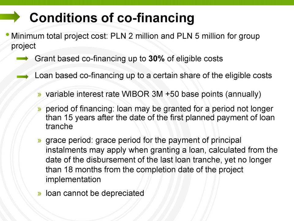 longer than 15 years after the date of the first planned payment of loan tranche» grace period: grace period for the payment of principal instalments may apply when granting a