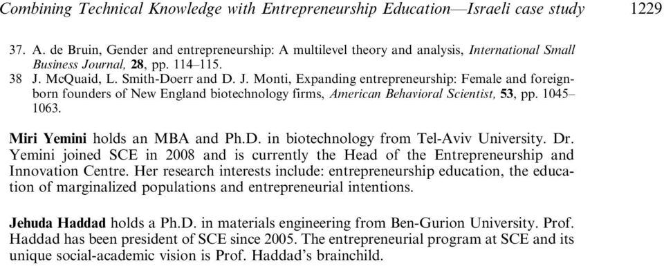urnal, 28, pp. 114 115. 38 J. McQuaid, L. Smith-Doerr and D. J. Monti, Expanding entrepreneurship: Female and foreignborn founders of New England biotechnology firms, American Behavioral Scientist, 53, pp.
