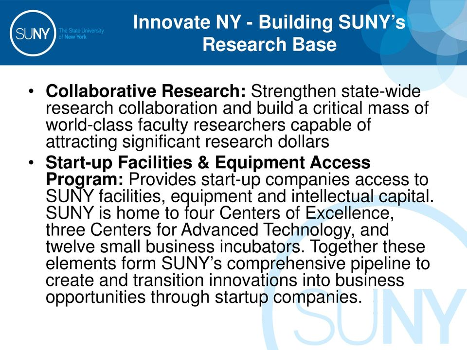 SUNY facilities, equipment and intellectual capital.