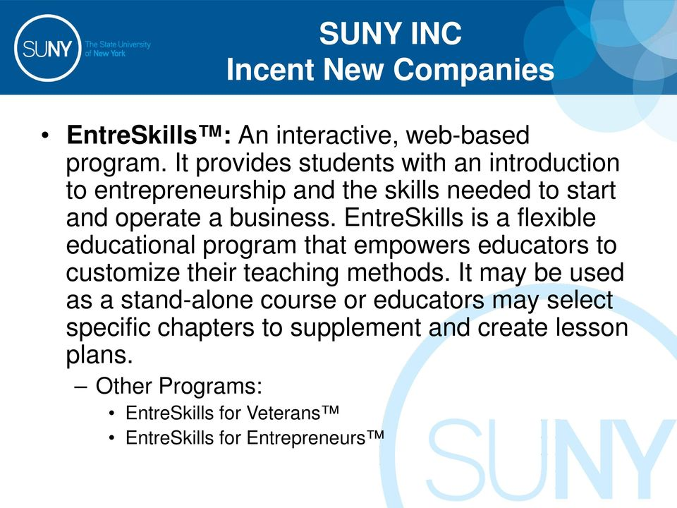 EntreSkills is a flexible educational program that empowers educators to customize their teaching methods.