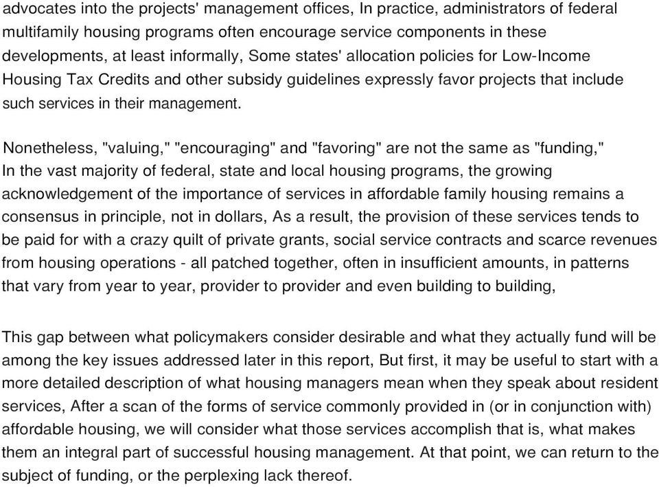 "Nonetheless, ""valuing,"" ""encouraging"" and ""favoring"" are not the same as ""funding,"" In the vast majority of federal, state and local housing programs, the growing acknowledgement of the importance of"