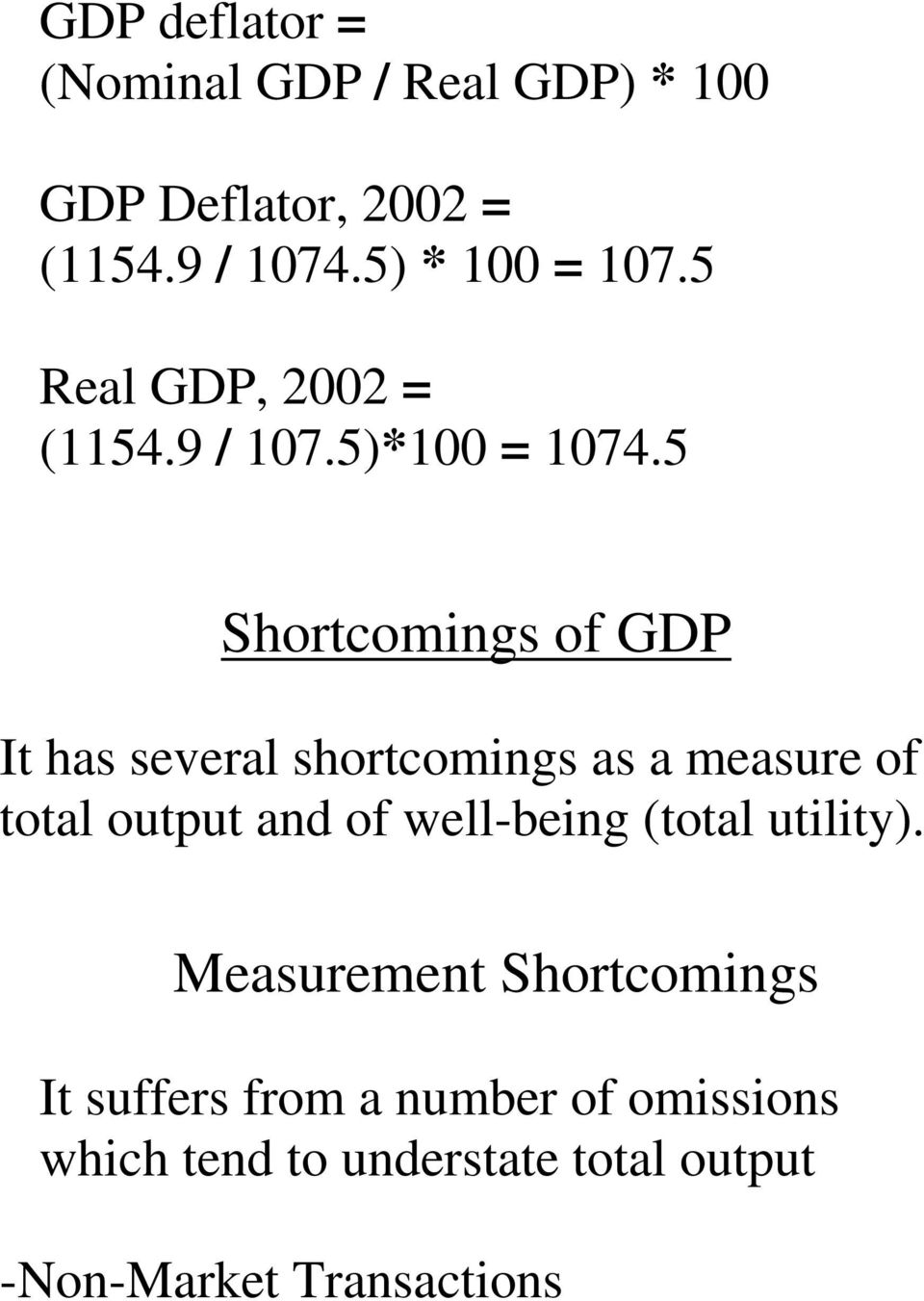 5 Shortcomings of GDP It has several shortcomings as a measure of total output and of