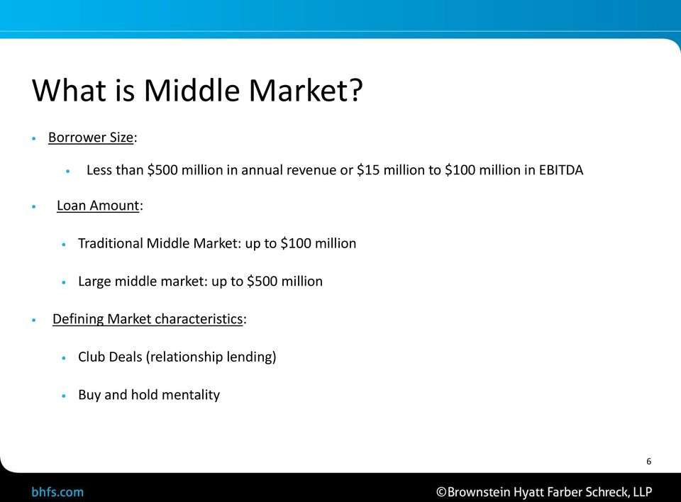 $100 million in EBITDA Loan Amount: Traditional Middle Market: up to $100