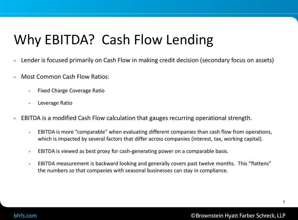 Ratio EBITDA is a modified Cash Flow calculation that gauges recurring operational strength.