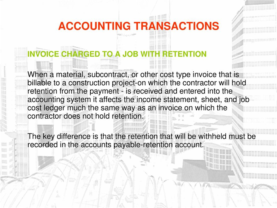 system it affects the income statement, sheet, and job cost ledger much the same way as an invoice on which the contractor does