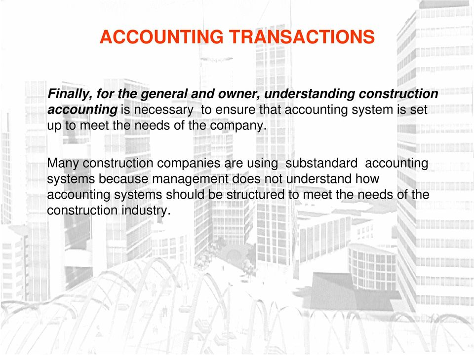 Many construction companies are using substandard accounting systems because management