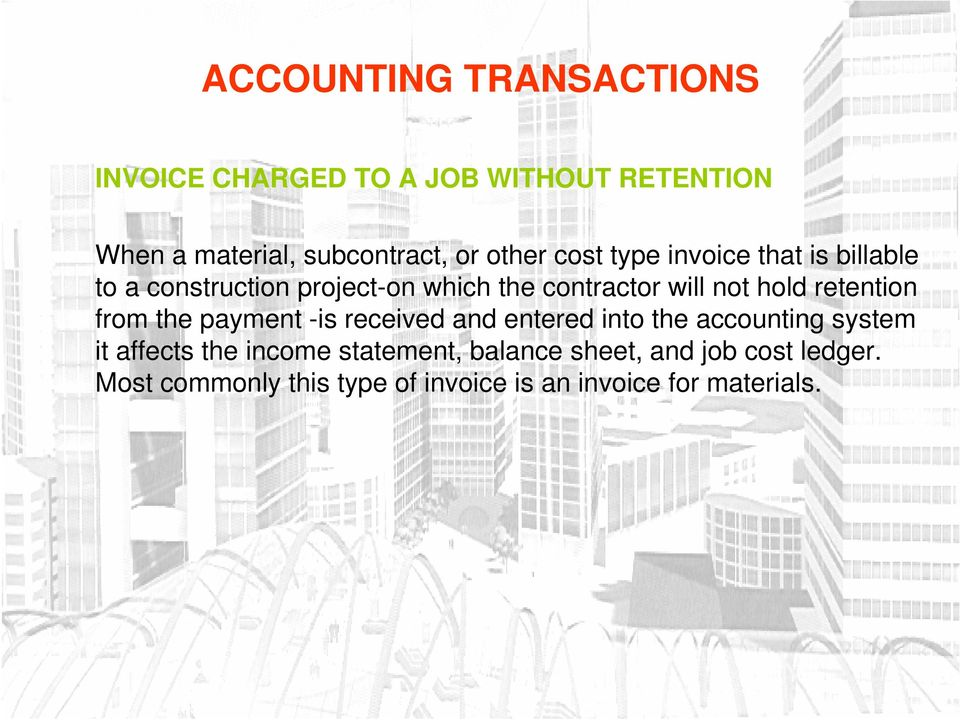 retention from the payment -is received and entered into the accounting system it affects the