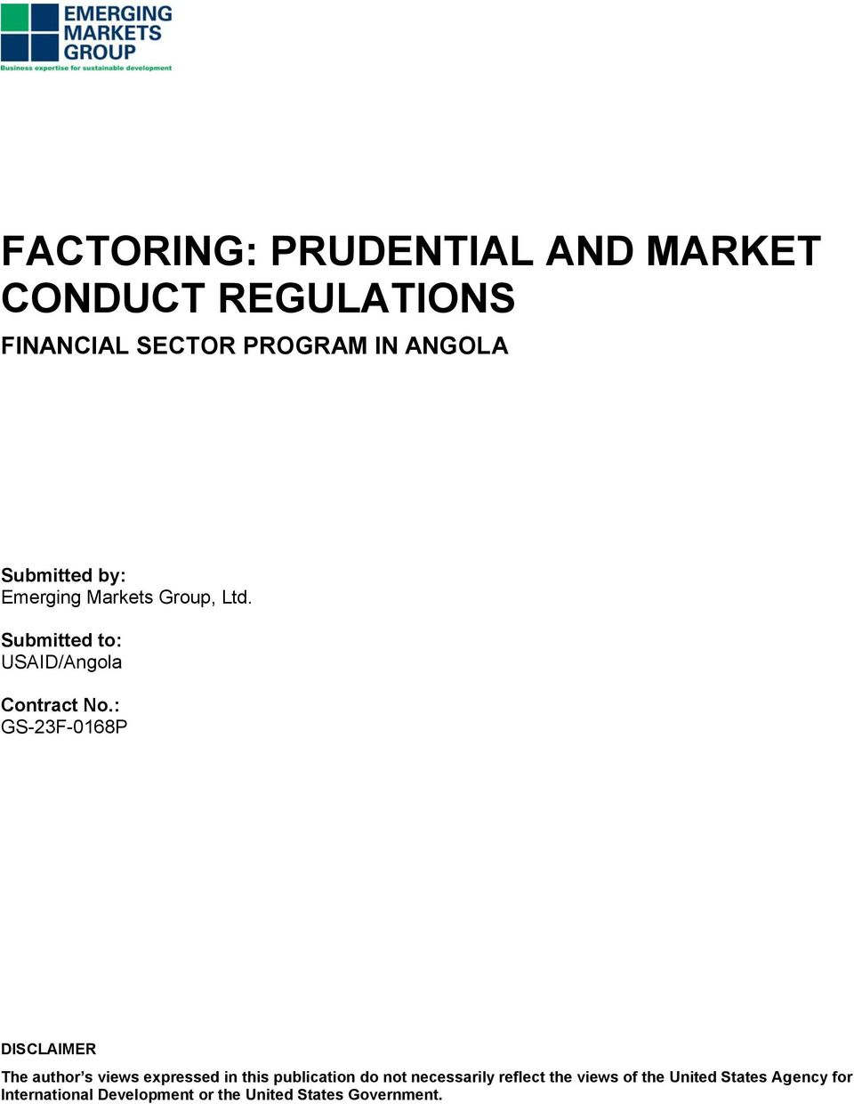 : GS-23F-0168P DISCLAIMER The author s views expressed in this publication do not