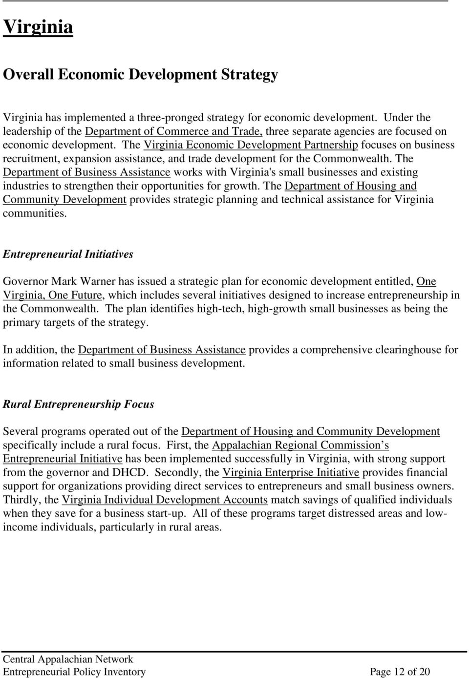 The Virginia Economic Development Partnership focuses on business recruitment, expansion assistance, and trade development for the Commonwealth.