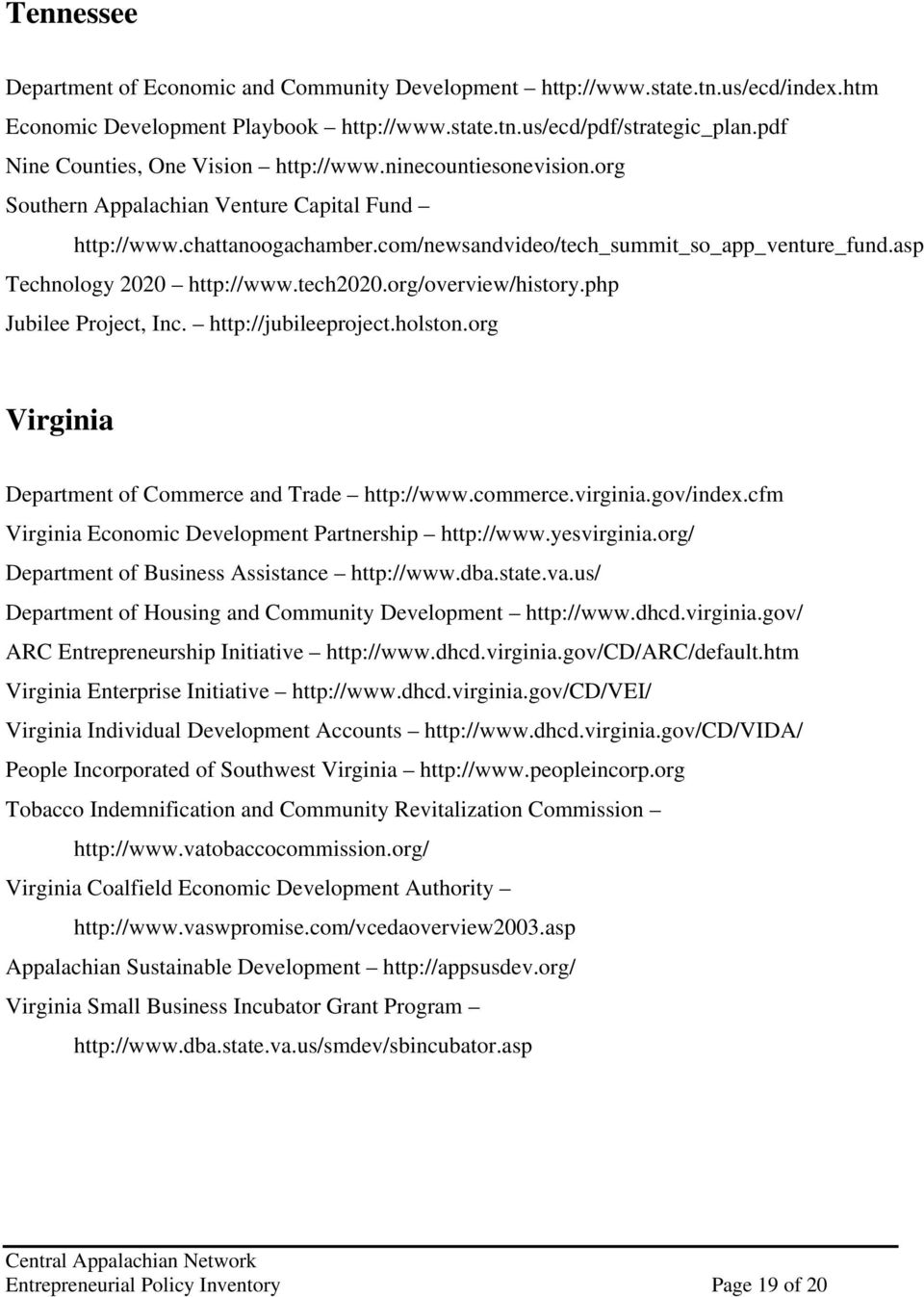 asp Technology 2020 http://www.tech2020.org/overview/history.php Jubilee Project, Inc. http://jubileeproject.holston.org Virginia Department of Commerce and Trade http://www.commerce.virginia.