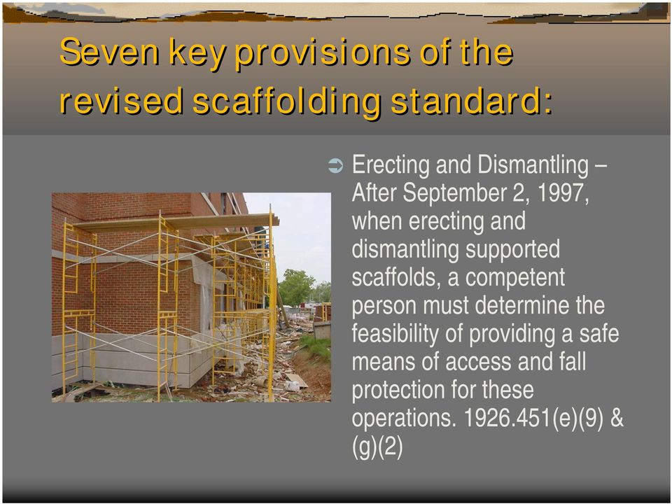 scaffolds, a competent person must determine the feasibility of providing a