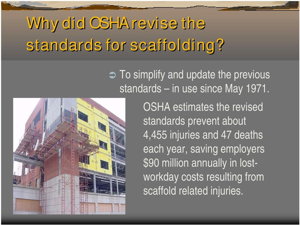 OSHA estimates the revised standards prevent about 4,455 injuries and 47
