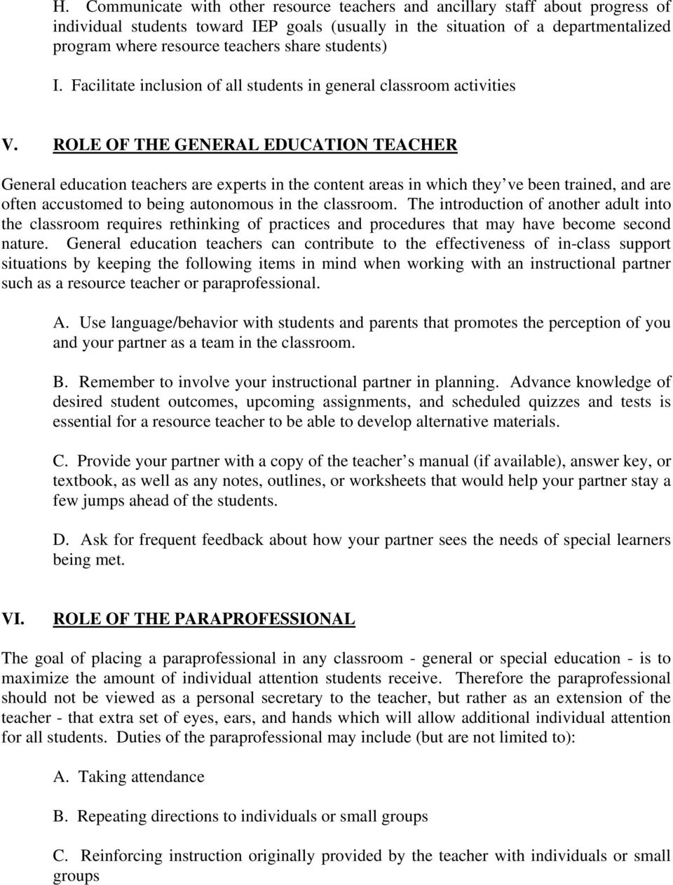 ROLE OF THE GENERAL EDUCATION TEACHER General education teachers are experts in the content areas in which they ve been trained, and are often accustomed to being autonomous in the classroom.