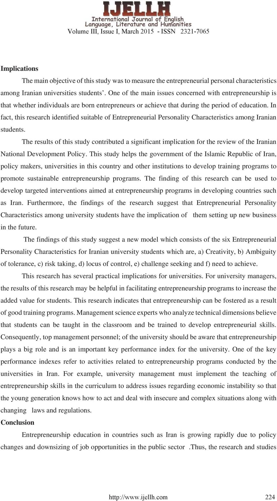 In fact, this research identified suitable of Entrepreneurial Personality Characteristics among Iranian students.