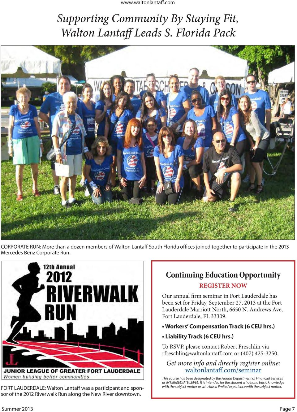 FORT LAUDERDALE: Walton Lantaff was a participant and sponsor of the 2012 Riverwalk Run along the New River downtown.