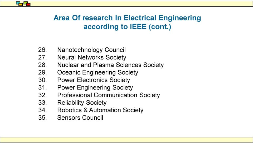 Nuclear and Plasma Sciences Society 29. Oceanic Engineering Society 30.