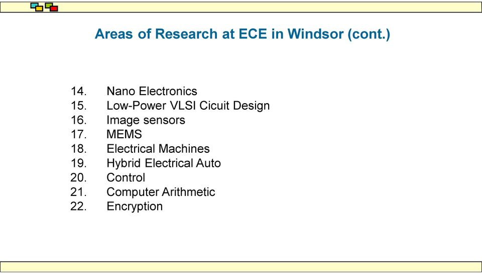 Image sensors 17. MEMS 18. Electrical Machines 19.