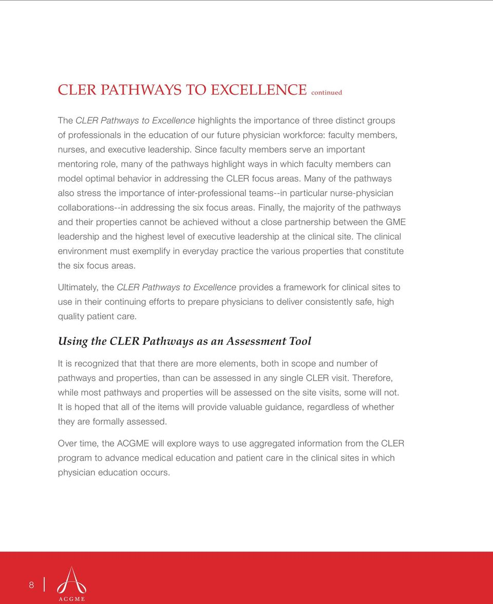 Since faculty members serve an important mentoring role, many of the pathways highlight ways in which faculty members can model optimal behavior in addressing the CLER focus areas.