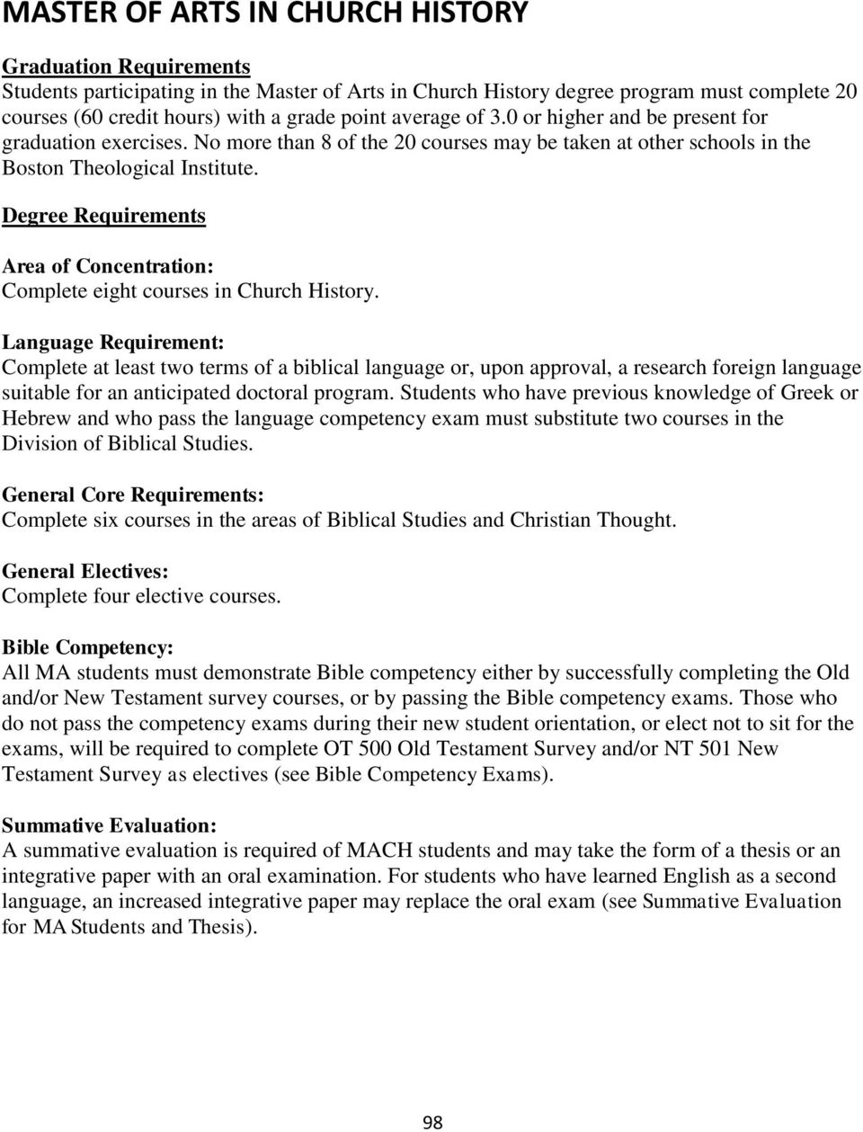 Degree Requirements Area of Concentration: Complete eight courses in Church History.