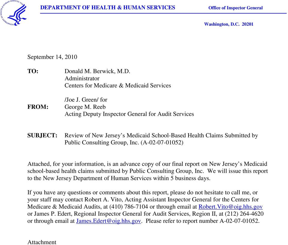 (A-02-07-01052) Attached, for your information, is an advance copy of our final report on New Jersey s Medicaid school-based health claims submitted by Public Consulting Group, Inc.