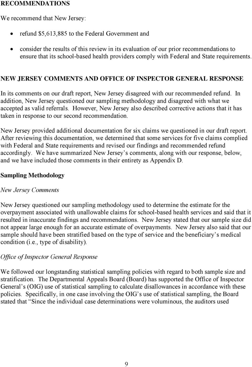 NEW JERSEY COMMENTS AND OFFICE OF INSPECTOR GENERAL RESPONSE In its comments on our draft report, New Jersey disagreed with our recommended refund.