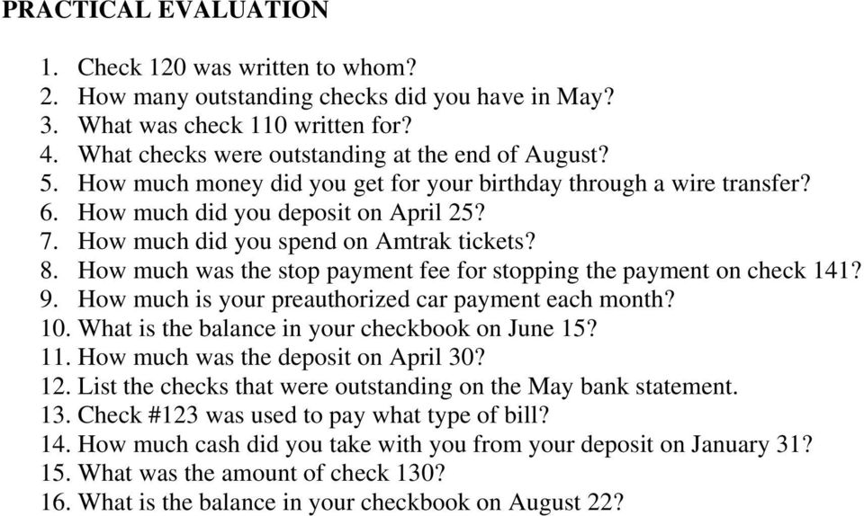 How much was the stop payment fee for stopping the payment on check 141? 9. How much is your preauthorized car payment each month? 10. What is the balance in your checkbook on June 15? 11.
