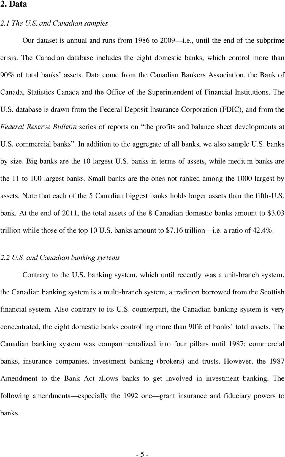 Data come from the Canadian Bankers Association, the Bank of Canada, St