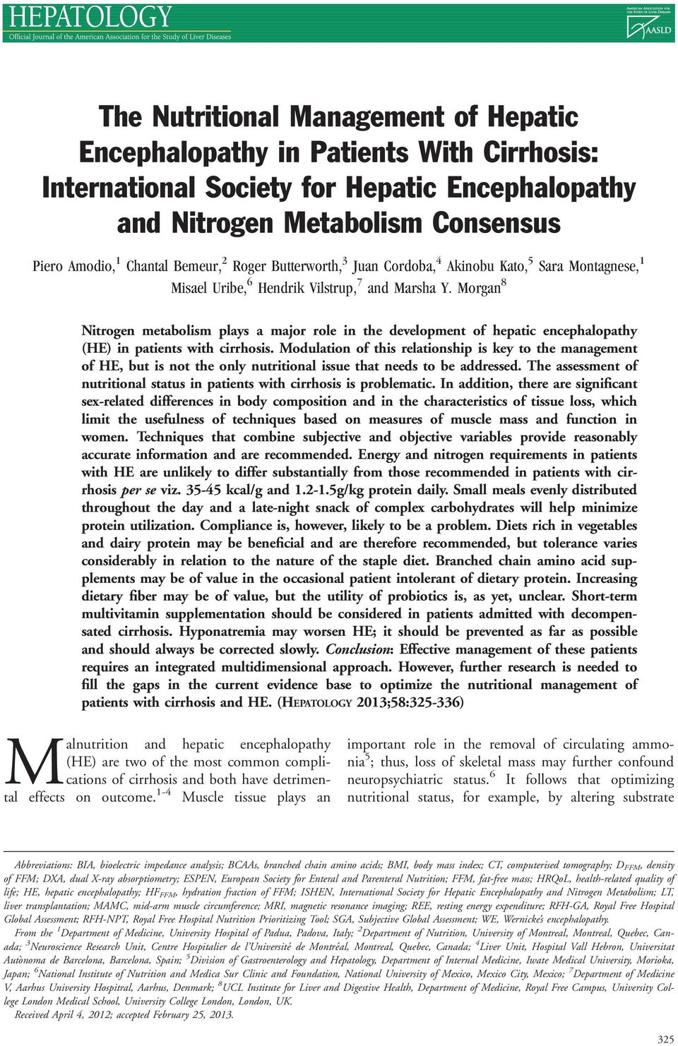 Morgan 8 Nitrogen metabolism plays a major role in the development of hepatic encephalopathy (HE) in patients with cirrhosis.