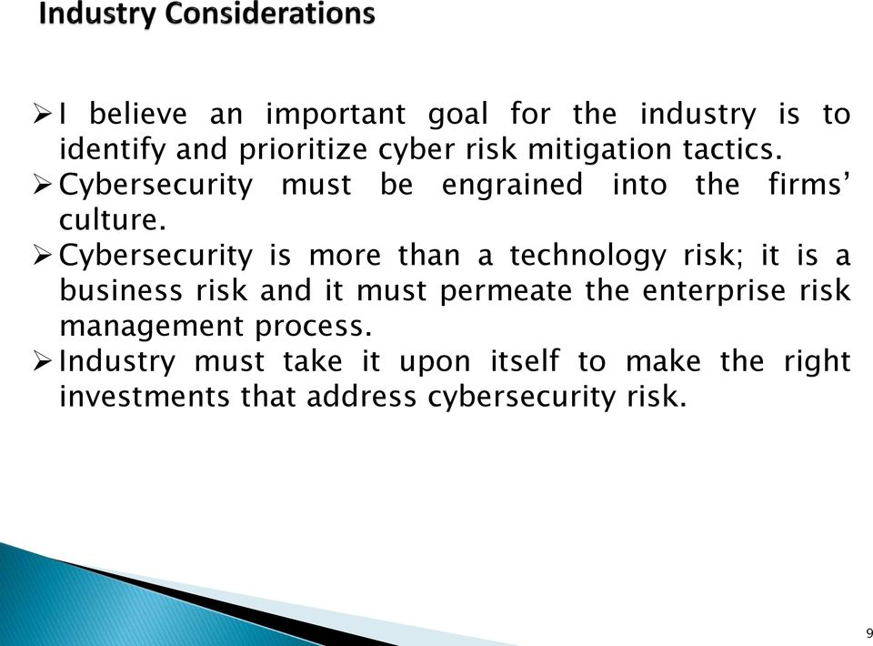 Cybersecurity is more than a technology risk; it is a business risk and it must permeate the
