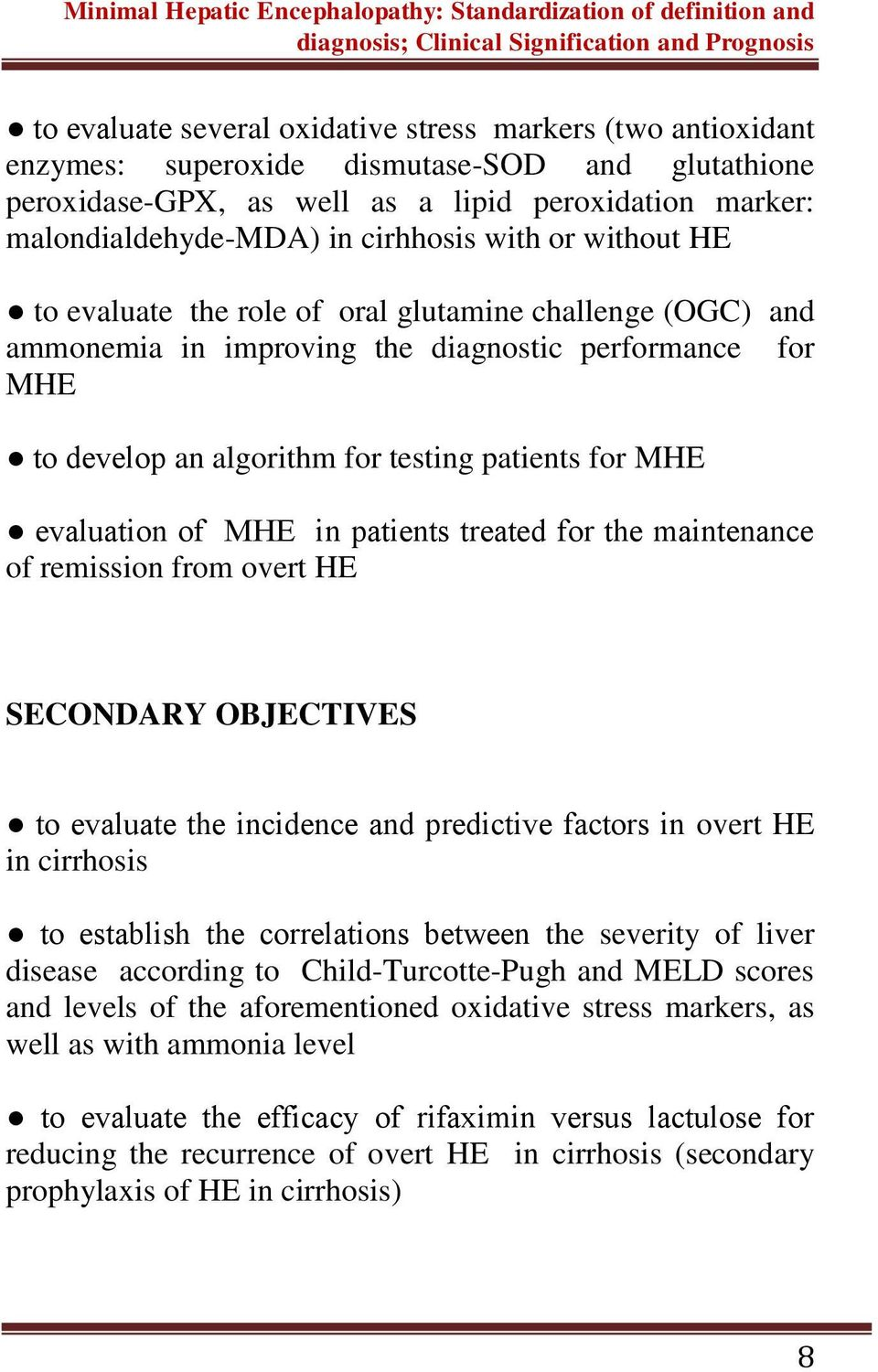 evaluation of MHE in patients treated for the maintenance of remission from overt HE SECONDARY OBJECTIVES to evaluate the incidence and predictive factors in overt HE in cirrhosis to establish the