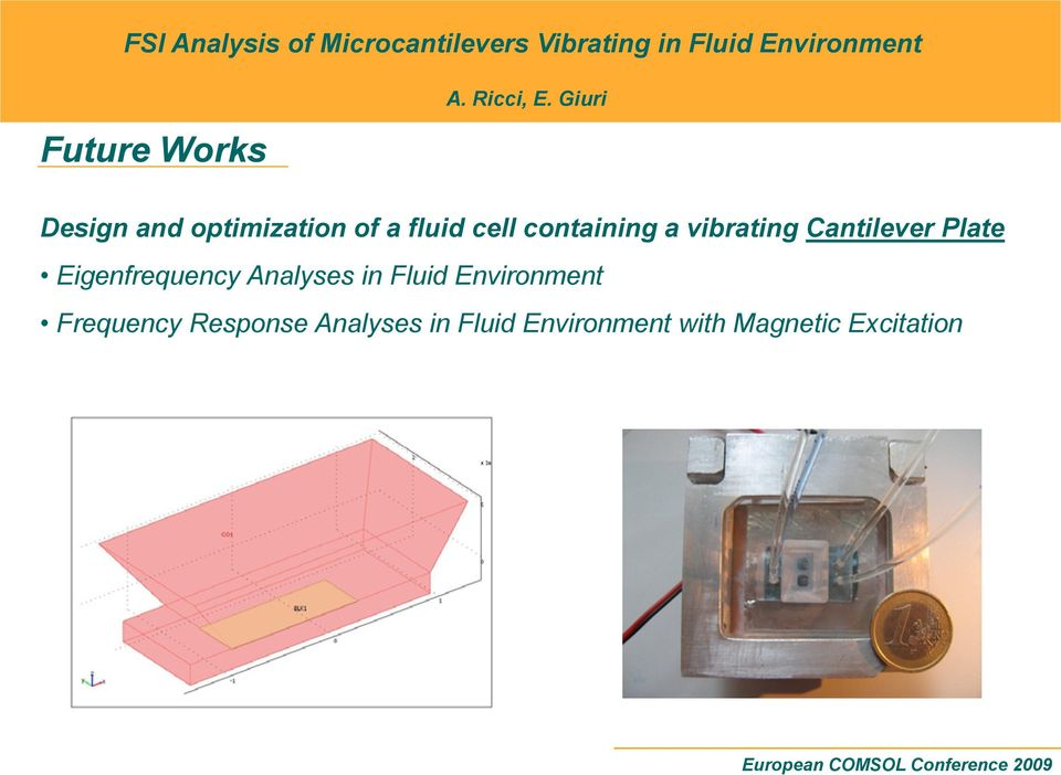 Eigenfrequency Analyses in Fluid Environment