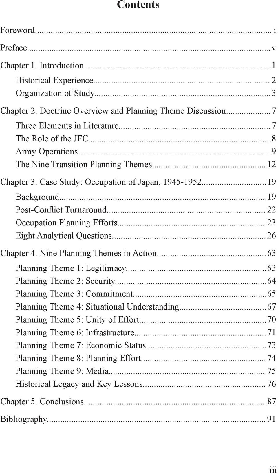 .. 19 Post-Conflict Turnaround... 22 Occupation Planning Efforts...23 Eight Analytical Questions... 26 Chapter 4. Nine Planning Themes in Action... 63 Planning Theme 1: Legitimacy.