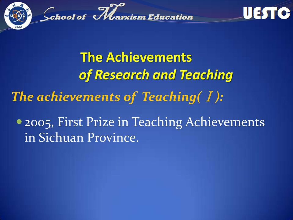 Teaching(Ⅰ): 2005, First Prize in