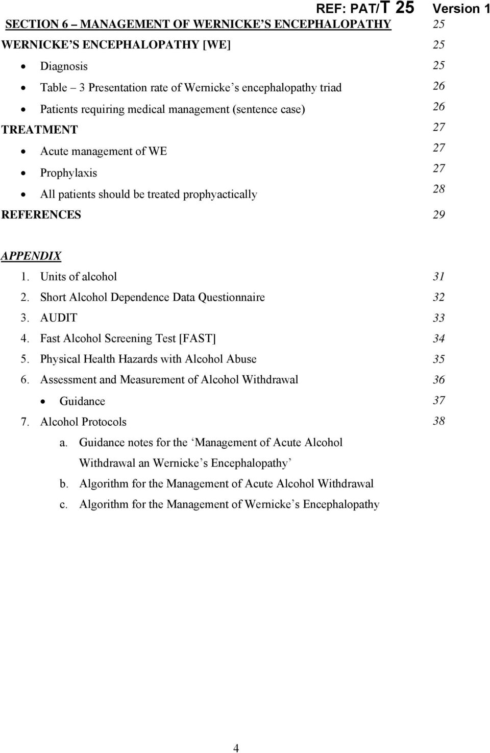Short Alcohol Dependence Data Questionnaire 3. AUDIT 4. Fast Alcohol Screening Test [FAST] 5. Physical Health Hazards with Alcohol Abuse 6. Assessment and Measurement of Alcohol Withdrawal Guidance 7.